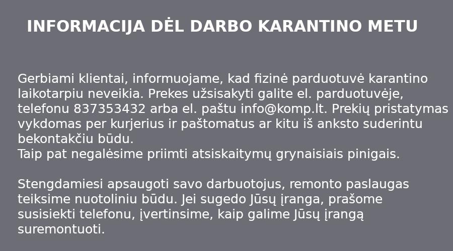 INFORMACIJA DĖL DARBO KARANTINO METU
